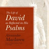The Life of David as Reflected in His Psalms - unabridged audiobook on CD