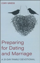 Preparing for Dating and Marriage: A 31-Day Family Devotional