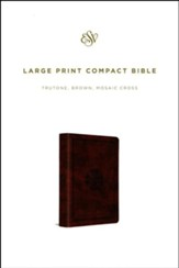 ESV Large Print Compact Bible (TruTone, Brown, Mosaic Cross Design), soft imitation leather