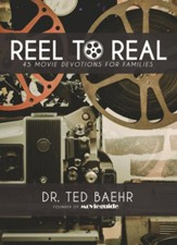 Reel to Real: 45 Movie Devotionals for Families