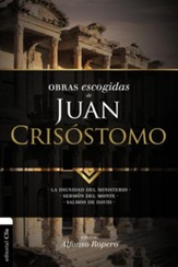 Obras Escogidas de Juan Crisostomo, Selected Works of John Chrisostym