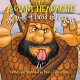 A Giant Headache: The Story of David & Goliath