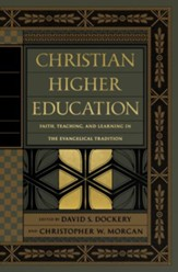 Christian Higher Education: Faith, Teaching, and Learning in the Evangelical Tradition - Slightly Imperfect