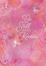 2019 Be Still & Know - 16-Monthy Weekly Planner, Hardcover