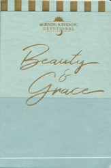 Beauty & Grace: A Morning & Evening Devotional
