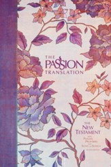 The Passion Translation (TPT): New Testament with Psalms, Proverbs and Song of Songs - 2nd edition, hardcover, peony