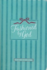 Fashioned By God: A 30-Day Devotional