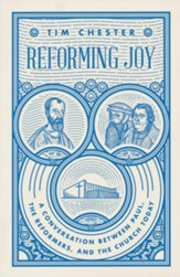 Reforming Joy: A Conversation between Paul, the Reformers, and the Church Today