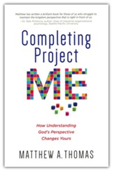 Completing Project Me: How Understanding God's Perspective Changes Yours
