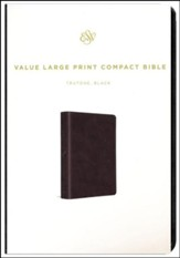 ESV Value Large Print Compact Bible  (TruTone Imitation Leather, Black)