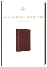 ESV Value Large Print Compact Bible  (TruTone Imitation Leather, Brown)