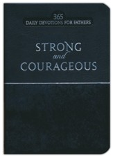 Strong & Courageous: 365 Daily Devotions for Fathers - imitation leather, black