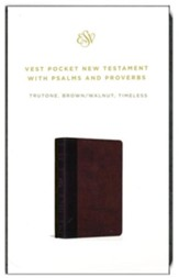ESV Vest Pocket New Testament with Psalms and Proverbs (TruTone Imitation Leather, Brown/Walnut, Timeless Design)