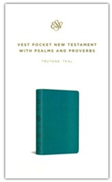 ESV Vest Pocket New Testament with Psalms and Proverbs (TruTone Imitation Leather, Teal)