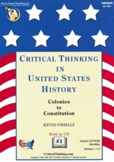 Critical Thinking in U.S. History: Colonies to  Constitution Student & Teacher Book on CD-Rom