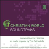 For What Earthly Reason Accompaniment CD
