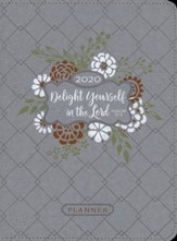 2020 Delight Yourself in the Lord Planner with Zipper -  16-month Weekly Planner