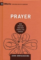 Prayer: How Praying Together Shapes the Church