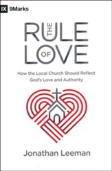 The Rule of Love: How the Local Church Should Reflect God's Love and Authority