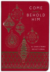 Come and Behold Him: A Christmas Devotional