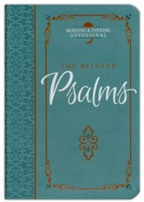 The Beloved Psalms: Morning & Evening Devotional