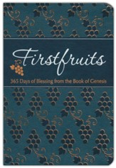 Firstfruits 365: 365 Days of Blessing from the Book of Genesis