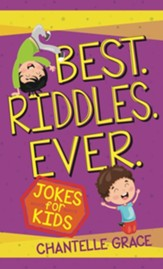 Best. Riddles. Ever.: Kids Joke Book