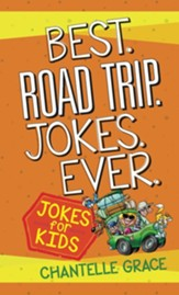 Best. Road Trip. Jokes. Ever.: Kids Joke Book