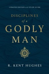 Disciplines of a Godly Man, Updated Edition with Study Guide