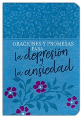 Oraciones y promesas para la depresión y la ansiedad (Prayers and Promises for Depression and Anxiety)
