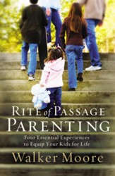 Rite of Passage Parenting: Four Essential Experiences to Equip Your Kids for Life - eBook