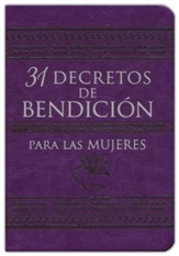31 decretos de bendición para las mujeres (31 Decrees of Blessing for Women)