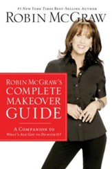 Robin McGraw's Complete Makeover Guide: A Companion to What's Age Got to Do with It? - eBook