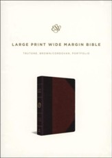 ESV Large Print Wide Margin Bible (TruTone, Brown/Cordovan, Portfolio Design)