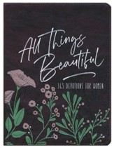 All Things Beautiful ziparound devotional: 365 Daily Devotions