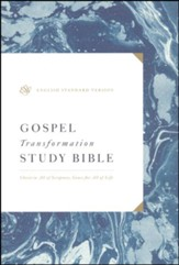 ESV Gospel Transformation Study Bible: Christ in All of Scripture, Grace for All of Life, Hardcover