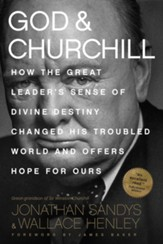 God and Churchill: How the Great Leader's Sense of Divine Destiny Changed His Troubled World and Offers Hope for Ours (MP3 - CD)