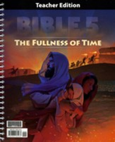 BJU Press Bible 5 The Fullness of Time Teacher's Edition