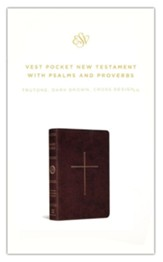 ESV Vest Pocket New Testament with Psalms and Proverbs--soft leather-look, dark brown with cross design