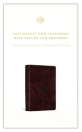 ESV Vest Pocket New Testament with Psalms and Proverbs--soft leather-look, burgundy with ornament design