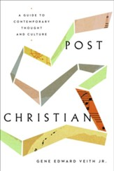 Post Christian: A Guide to Contemporary Thought and Culture