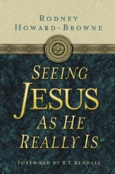Seeing Jesus as He Really Is - eBook