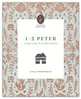 1-2 Peter: Living Hope in a Hard World