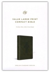 ESV Value Large-Print Compact Bible--soft leather-look, olive with Celtic cross design