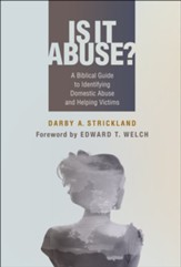 Is It Abuse?: A Biblical Guide to  Identifying Abuse and Helping Victims