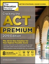 Cracking the ACT Premium Edition with 8 Practice Tests 2019 (College Test Preparation)