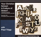 Your Christian School? A Culture Of Grace?-Live Conference On CD