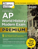 Cracking the AP World History:  Modern Exam 2020, Premium Edition: 5 Practice Tests + Complete Content Review + Proven Prep for the NEW 2020 Exam