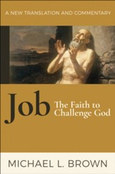 Job: The Faith to Challenge God--A New Translation and Commentary