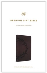 ESV Premium Gift Bible--soft leather-look, charcoal with crown design